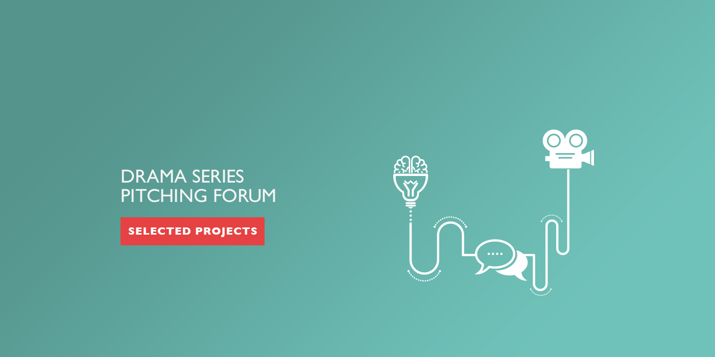 Selected projects for MIA|TV Drama Series Pitching Forum