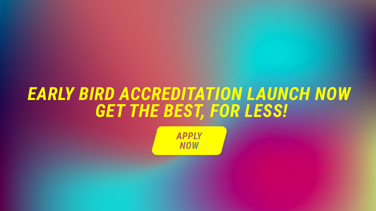 Early Bird Accreditation Launch Now