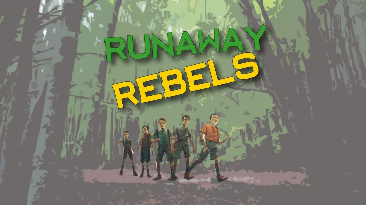 Runaway Rebels