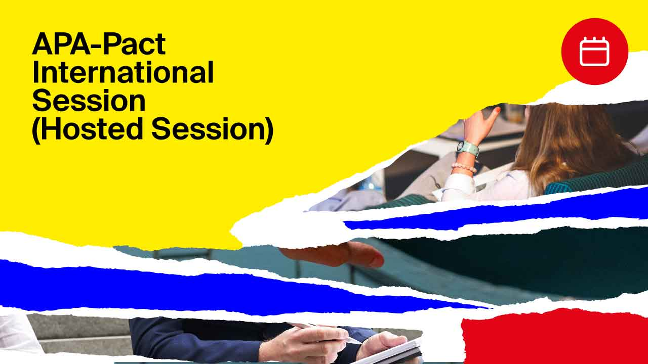 Hosted Session APA-Pact International Session