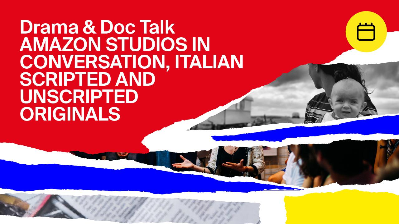 Amazon Studios in Conversation, Italian Scripted and Unscripted Originals
