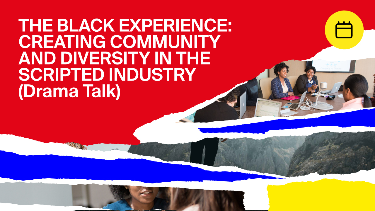 The Black Experience: Creating community and diversity in the scripted industry