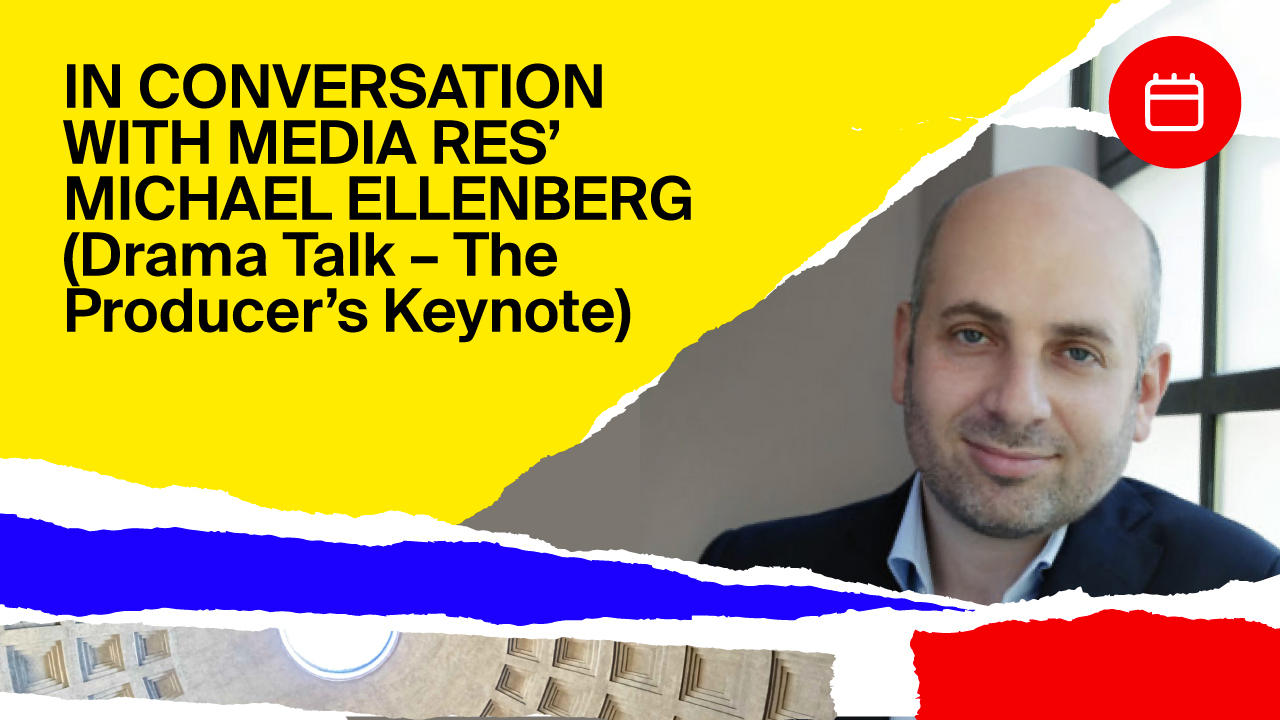 Drama Talk The Producer's Keynote In Conversation with Media Res' Michael Ellenberg