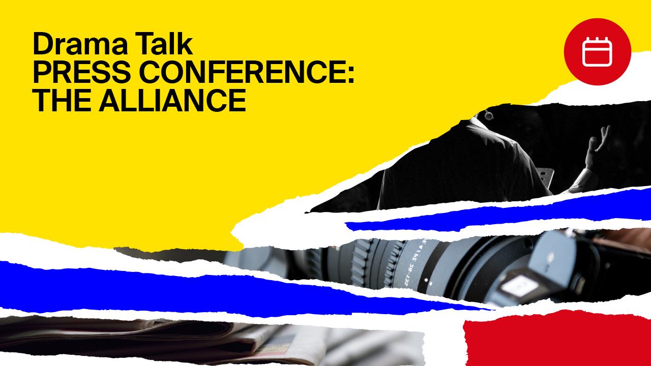 Drama Press Conference: THE ALLIANCE