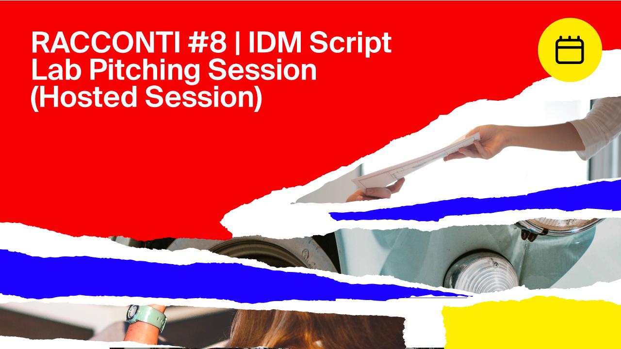 RACCONTI #8 | IDM Script Lab Pitching Session