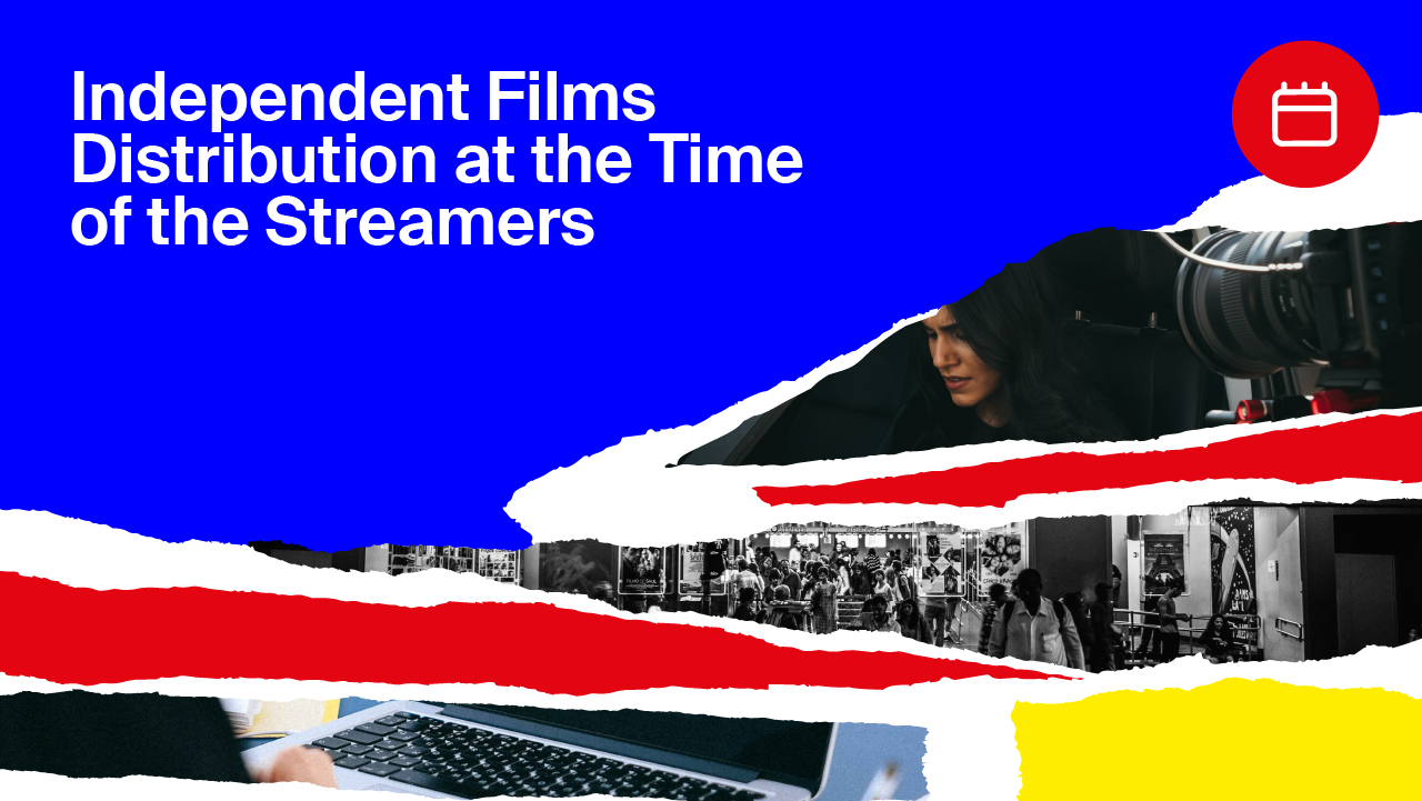 Independent films distribution at the time of the Streamers (Closed Doors Round Table)