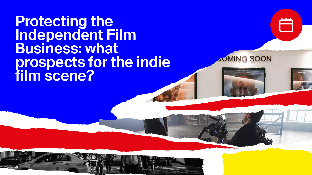 Protecting the Independent Film Business: what prospects for the indie film scene?