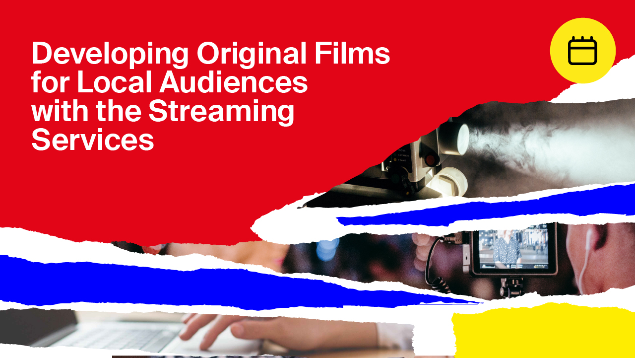 Developing Original Films for Local Audiences with the Streaming Services