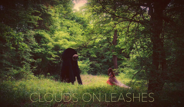 Clouds On Leashes